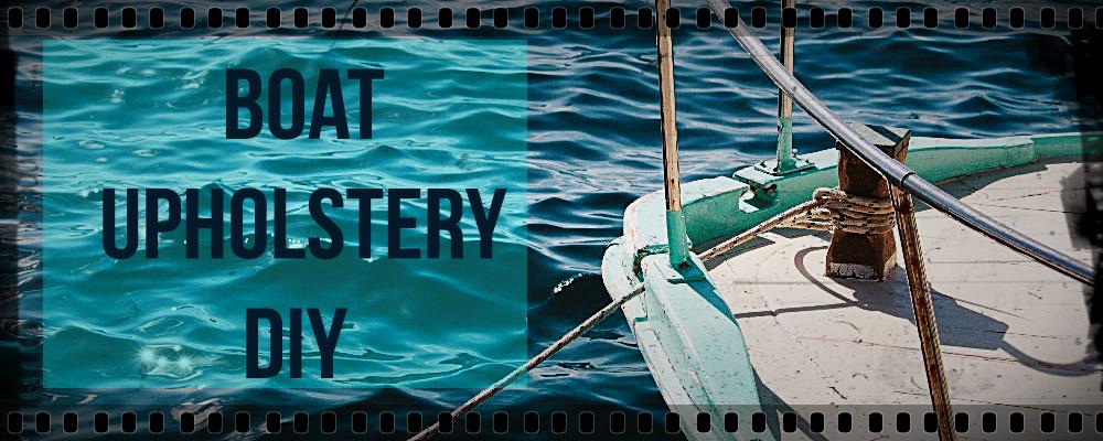 Boat Upholstery Diy